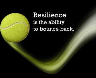Resilience is the ability to bounce back